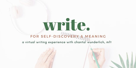 Write for Self-Discovery & Meaning a Virtual Writing Experience tickets