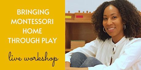 Bringing Montessori Home Through Play tickets
