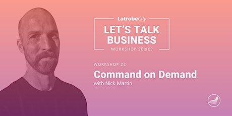 Command on Demand, unlock your full potential as an effective communicator tickets