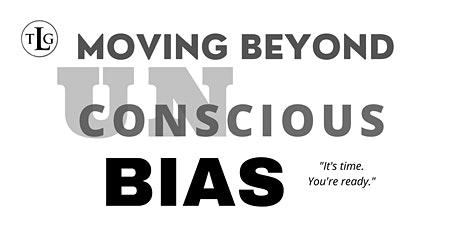 Moving Beyond Unconscious Bias - Exclusively for Farm Credit System tickets