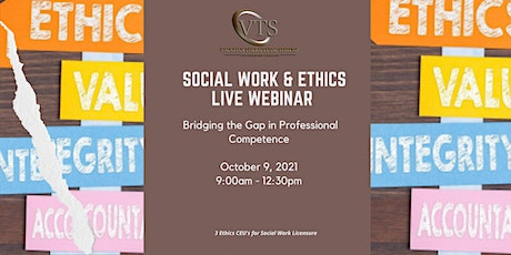 Social Work and Ethics: Bridging the Gap in Professional  Competence tickets