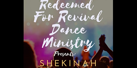 Redeemed For Revival Dance Ministry Presents: Shekinah tickets