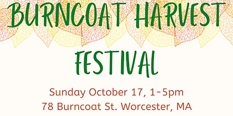 Burncoat Harvest Festival-FREE event-Sunday October 17th 1-5pm tickets