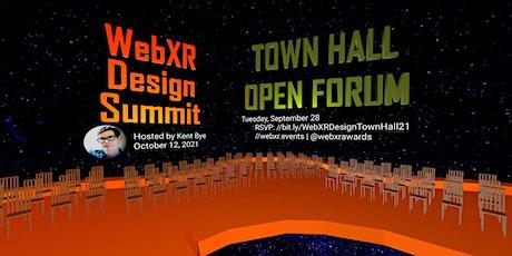 WebXR Design Summit - Town Hall Open Forum tickets