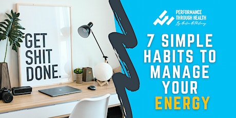 7 SIMPLE Habits To Manage Your ENERGY tickets