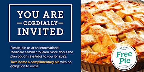 Get a Pie and Learn about Medicare for 2022! tickets