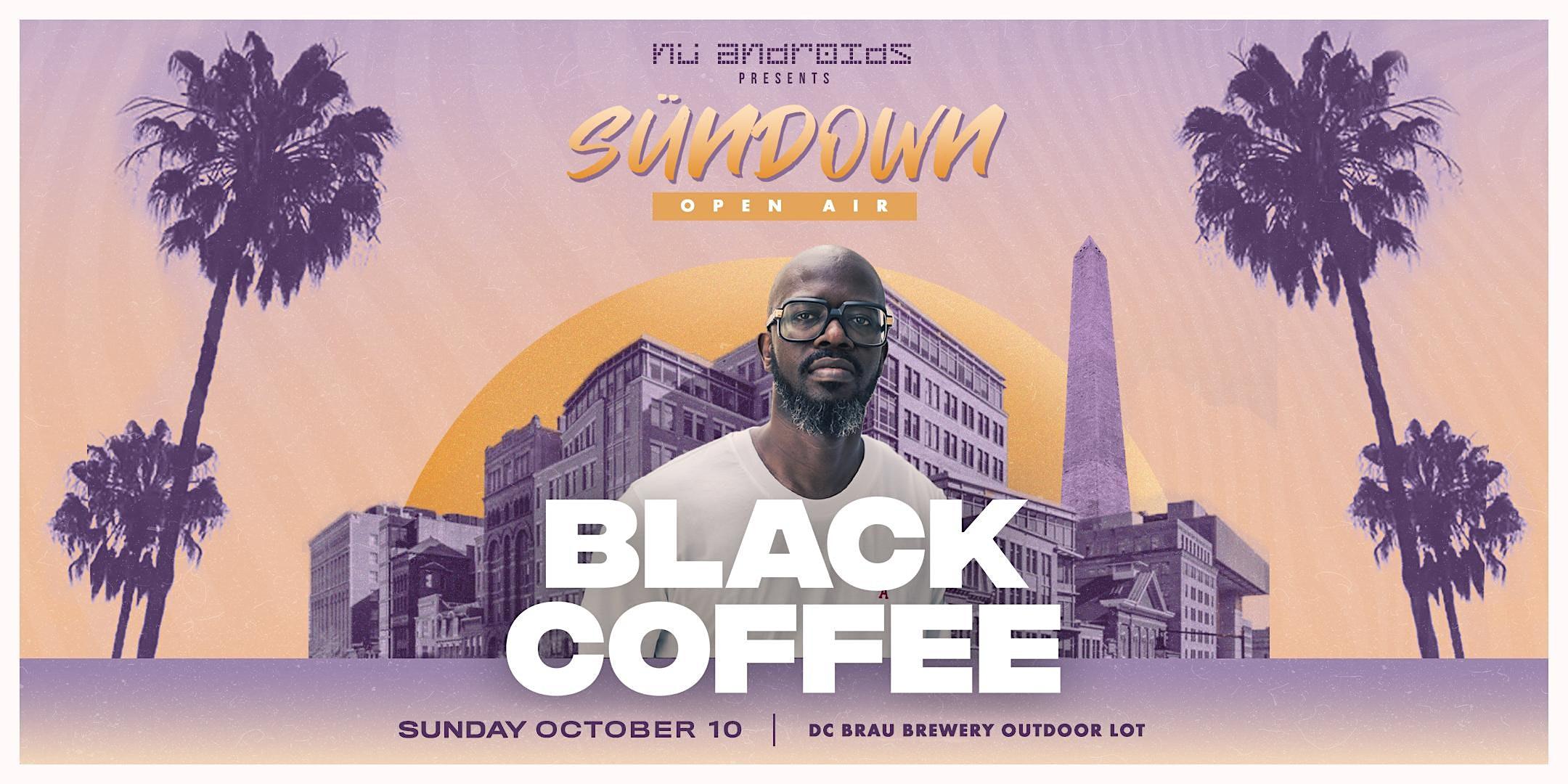 Nü Androids Presents SünDown: Black Coffee [Open Air] (21+)
