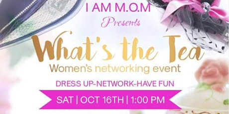 What's the Tea? Networking Event tickets