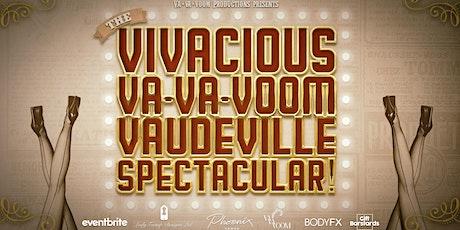 The Vivacious, Va-Va-Voom, Vaudeville Spectacular! tickets