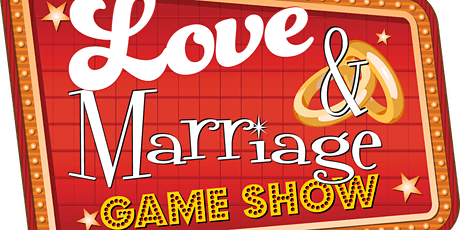 Love & Marriage Game Show 21+ tickets