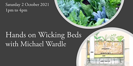Hands on Wicking Beds with Michael Wardle tickets