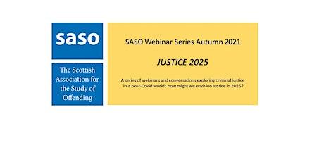 JUSTICE 2025 - SASO Webinar Series Autumn 2021 tickets