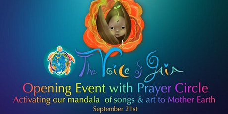 The Voice of Gaia Opening Event with Prayer Circle (Evento de apertura) tickets