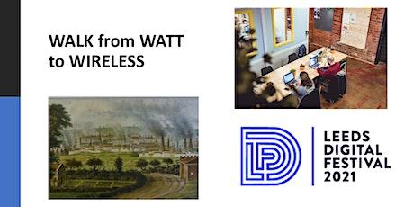 Walk from Watt to Wireless - Leeds Digital Festival tickets