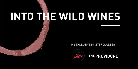 Exclusive Wine Masterclass - Into the Wild Wines tickets