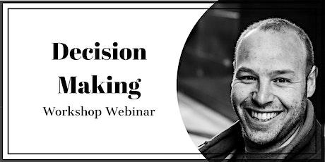 Decision Making - Workshop Webinar tickets