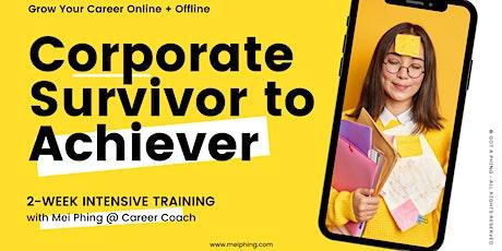 CORPORATE SURVIVOR TO ACHIEVER ®⚡ Boost Your Work Confidence & Soft Skills tickets