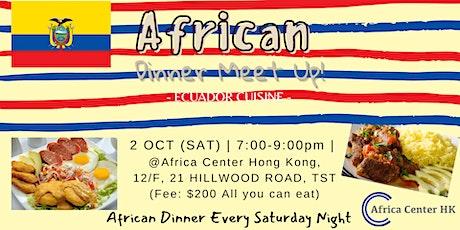 African Dinner Meetup (Ecuador Cuisine) tickets