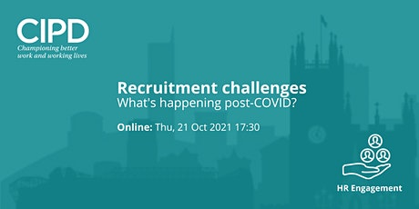 Recruitment challenges: What's happening post-COVID? tickets