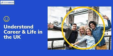 Understand Career and Life in the UK tickets