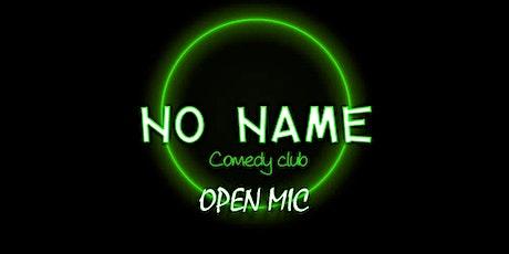 No name comedy club: Open MIc billets