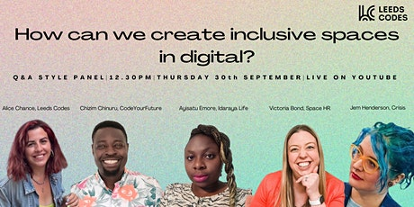 How do we create inclusive spaces within digital? tickets