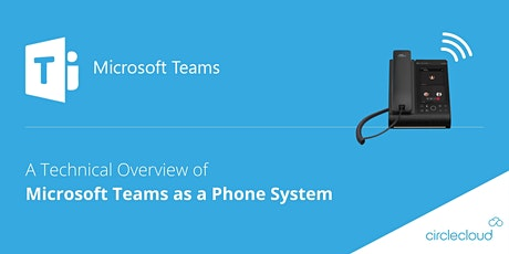 Microsoft Teams: A Technical Overview of Microsoft Teams as a Phone System Tickets