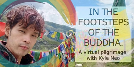 Following in the Buddha's Footsteps: A Virtual pilgrimage with Kyle Neo tickets