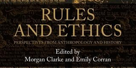 IAS Book Launch: Rules and Ethics: Perspectives from Anthropology & History tickets