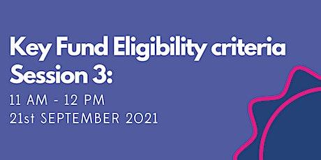Key Fund Eligibility criteria tickets