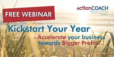 Kickstart Your Year - Accelerate Your Business towards Bigger Profits tickets