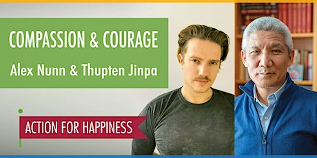 Compassion & Courage  - with Alex Nunn & Thupten Jinpa tickets