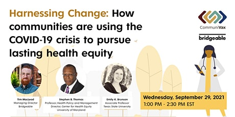 Harnessing Change: Pursuing lasting health equity with COVID-19 tickets