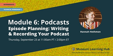 Technical Workshop 2: Episode Planning: Writing and Recording Your Podcast tickets