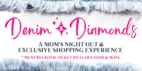 Denim & Diamonds- A Mom's Night Out & Exclusive Shopping Event! tickets
