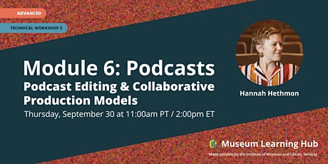 Technical Workshop 3: Podcast Editing and Collaborative Production Models tickets