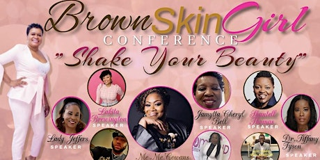 """BROWN SKIN GIRLS CONFERENCE - """"SHAKE YOUR BEAUTY"""" tickets"""