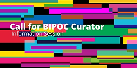Call for BIPOC Community Curator Information Session tickets