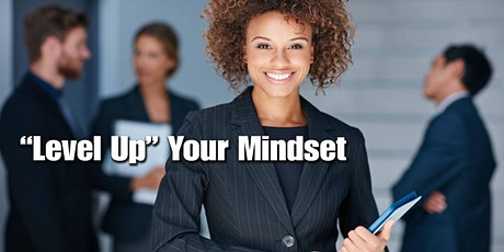 Level Up Your Mindset Series tickets