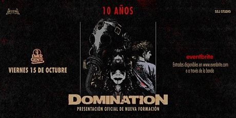 Domination - 10 Años entradas