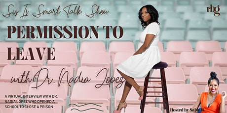 SIS LIVE TALK SHOW: Permission to Leave with Dr. Nadia Lopez tickets