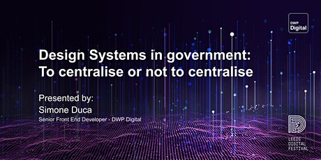 Design Systems in government – To centralise or not to centralise? tickets