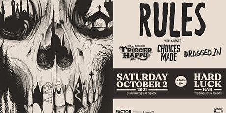 Rules w/ Trigger Happy, Choices Made & Dragged In @ Hard Luck tickets