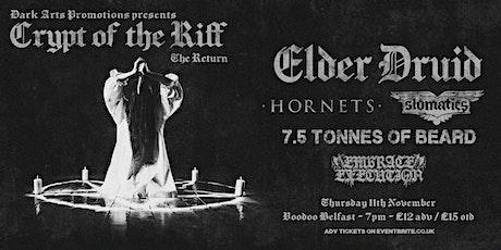 Crypt of the Riff: The Return - Elder Druid • Hornets • Slomatics & more tickets