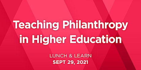 Lunch & Learn: Teaching Philanthropy in Higher Education tickets