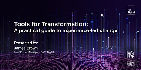 Tools for Transformation: a practical guide to experience-led change tickets