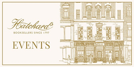 An Evening with Sarah Winman and Vanessa Nicolson at Hatchards, Piccadilly tickets