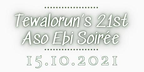 Tewalorun's 21st Aso Ebi Soirée tickets