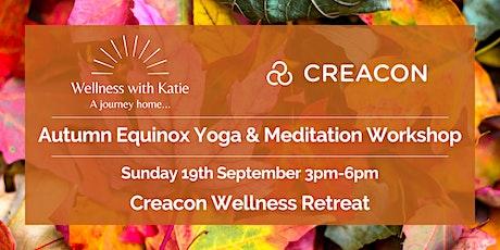 Autumn Equinox Yoga and Meditation Workshop at Creacon Wellness tickets