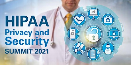 Virtual HIPAA Privacy and Security Summit 2021 tickets